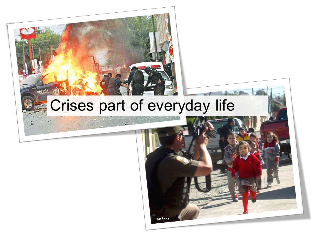 El Mañana Crises part of everyday life