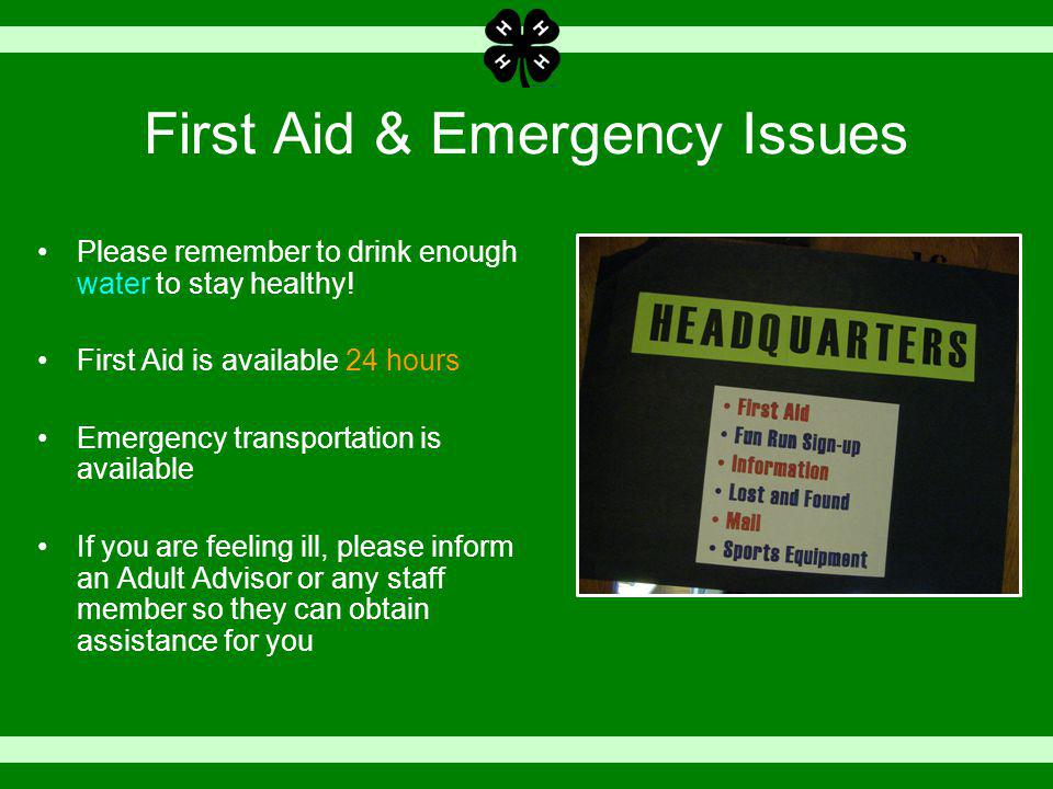 First Aid & Emergency Issues Please remember to drink enough water to stay healthy.