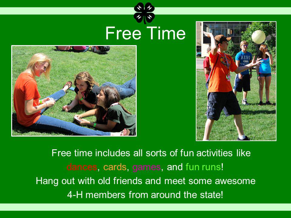 Free Time Free time includes all sorts of fun activities like dances, cards, games, and fun runs.
