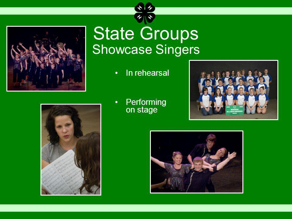State Groups In rehearsal Performing on stage Showcase Singers