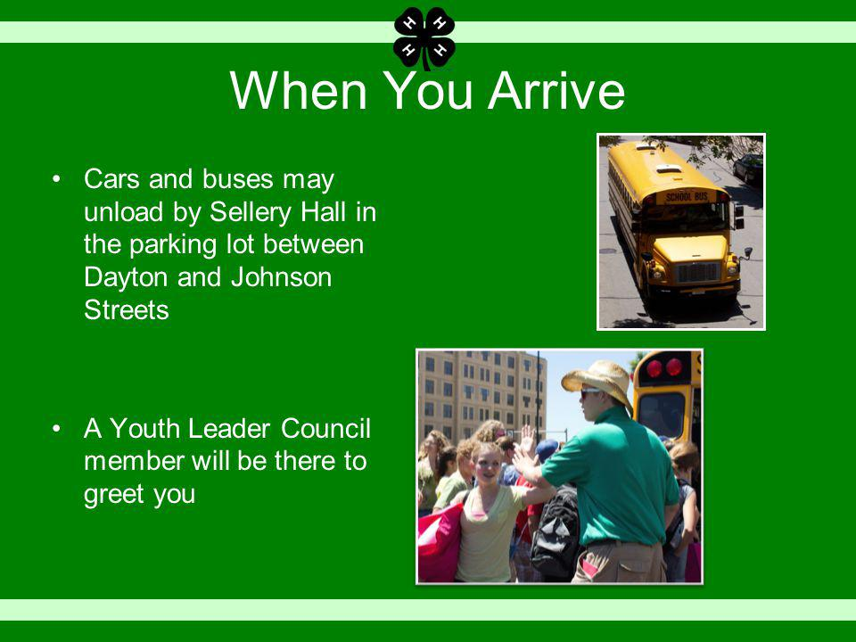 When You Arrive Cars and buses may unload by Sellery Hall in the parking lot between Dayton and Johnson Streets A Youth Leader Council member will be