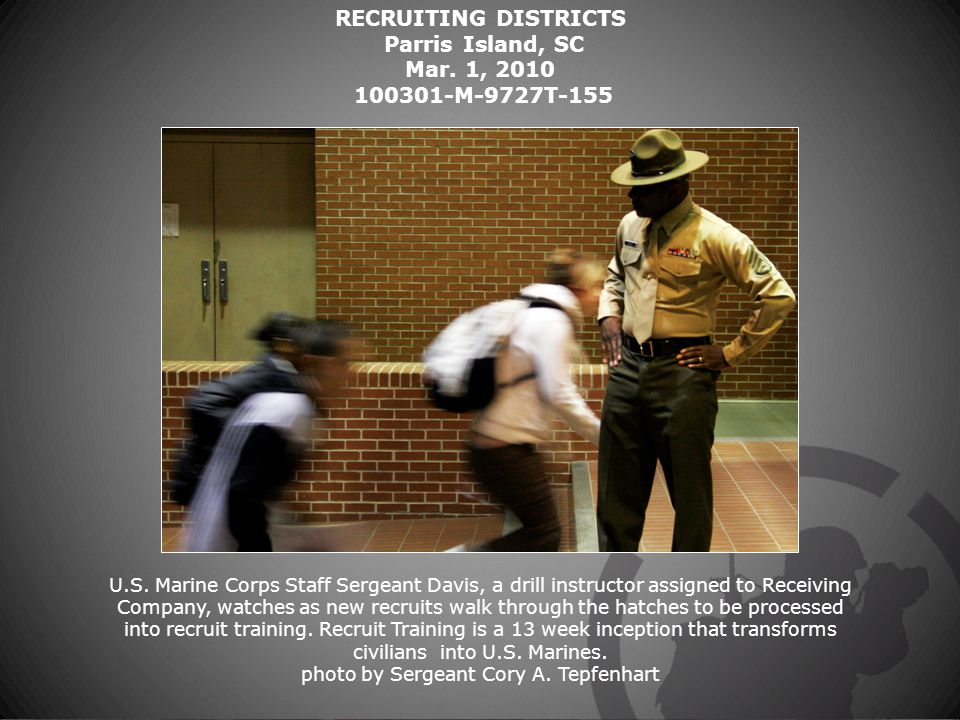 RECRUITING DISTRICTS Parris Island, SC Mar. 1, 2010 100301-M-9727T-155 U.S.