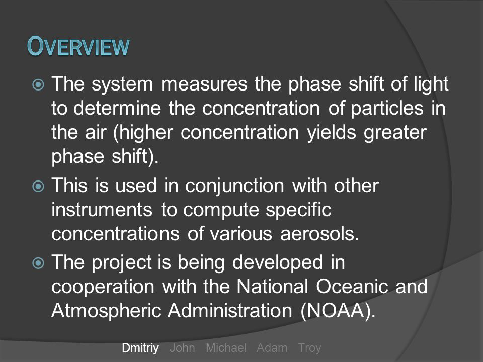 The system measures the phase shift of light to determine the concentration of particles in the air (higher concentration yields greater phase shift).