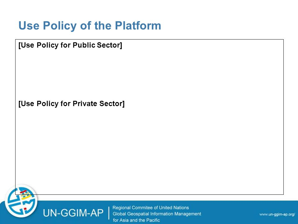 Use Policy of the Platform [Use Policy for Public Sector] [Use Policy for Private Sector]