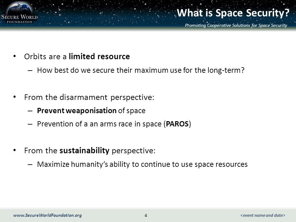 Promoting Cooperative Solutions for Space Security 4 www.SecureWorldFoundation.org What is Space Security.