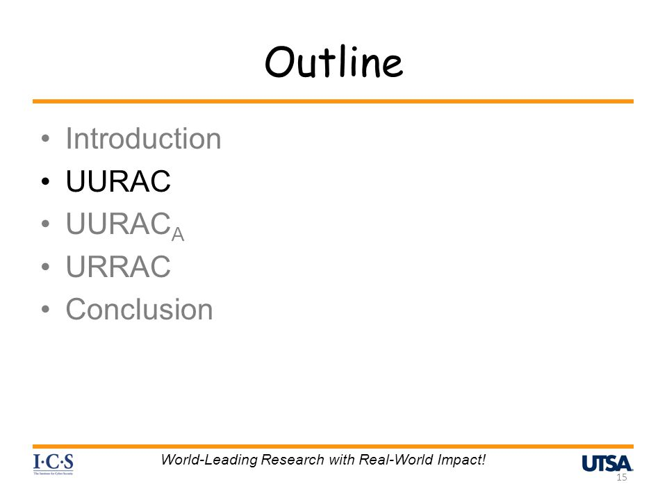 Outline Introduction UURAC UURAC A URRAC Conclusion 15 World-Leading Research with Real-World Impact!