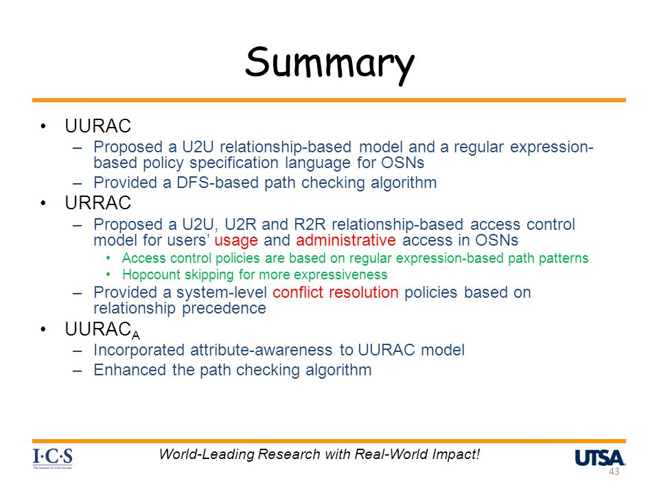 Summary UURAC –Proposed a U2U relationship-based model and a regular expression- based policy specification language for OSNs –Provided a DFS-based pa