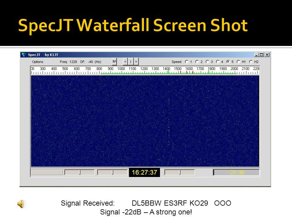Signal Received: DL5BBW ES3RF KO29 OOO Signal -22dB – A strong one!