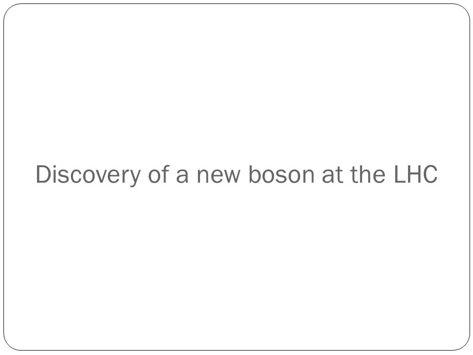 Discovery of a new boson at the LHC