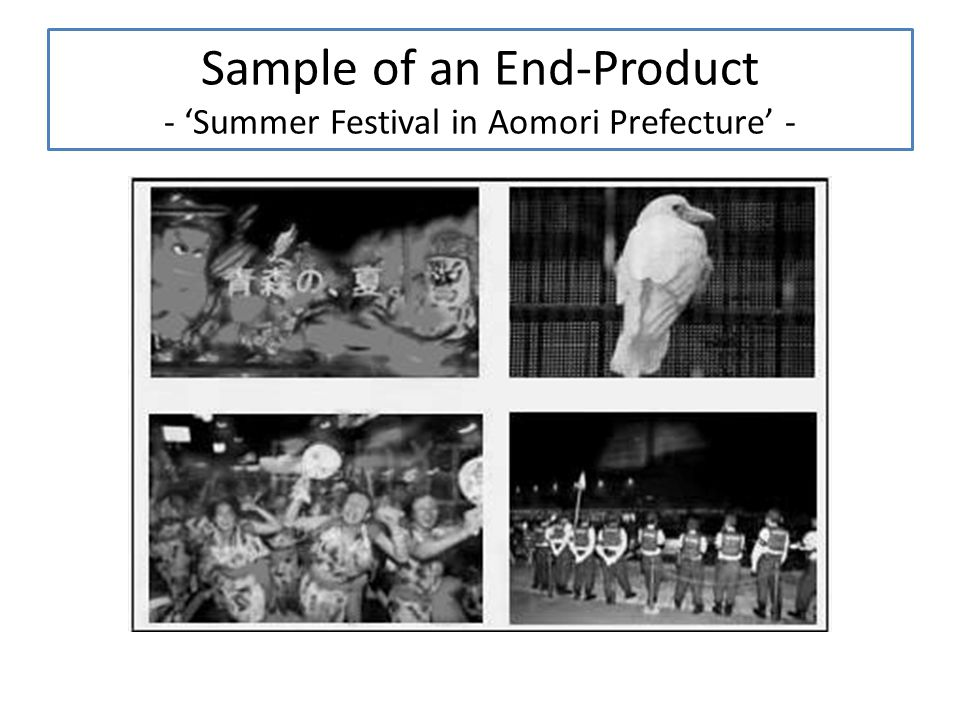 Sample of an End-Product - Summer Festival in Aomori Prefecture -