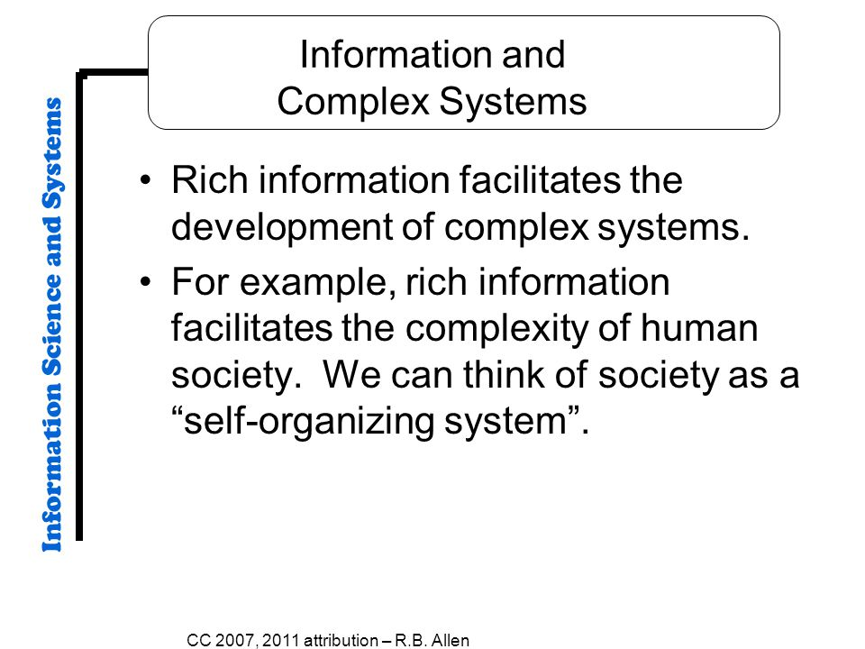 Information and Complex Systems Rich information facilitates the development of complex systems.