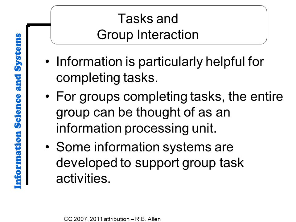 Tasks and Group Interaction Information is particularly helpful for completing tasks.