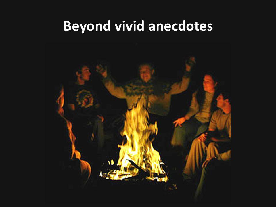 Beyond vivid anecdotes