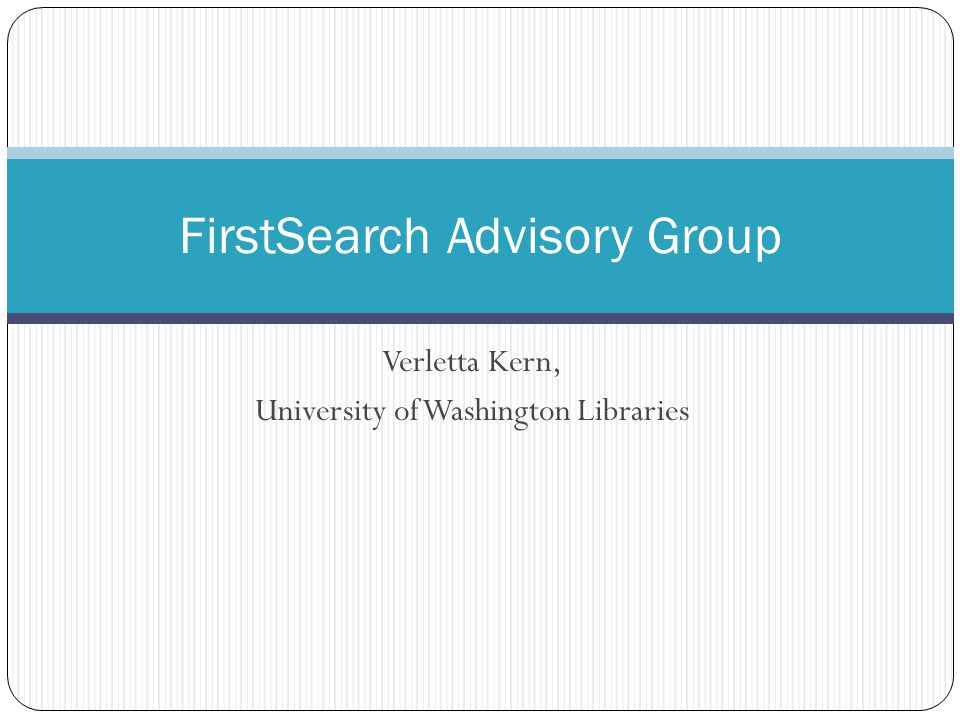 Verletta Kern, University of Washington Libraries FirstSearch Advisory Group