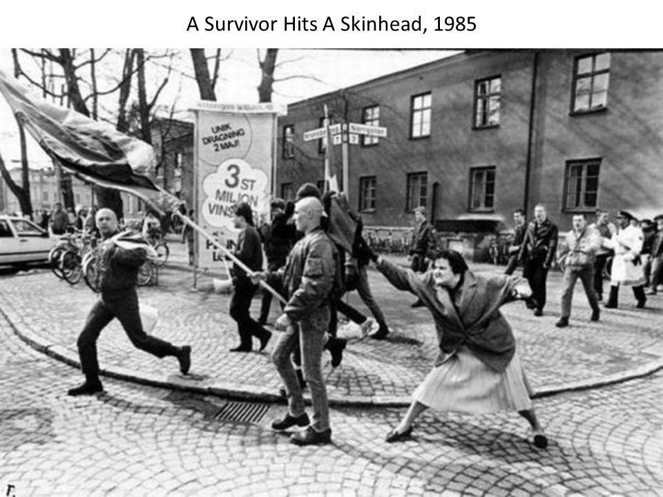 A Survivor Hits A Skinhead, 1985
