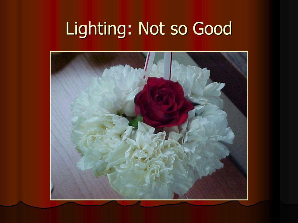 Lighting: Not so Good