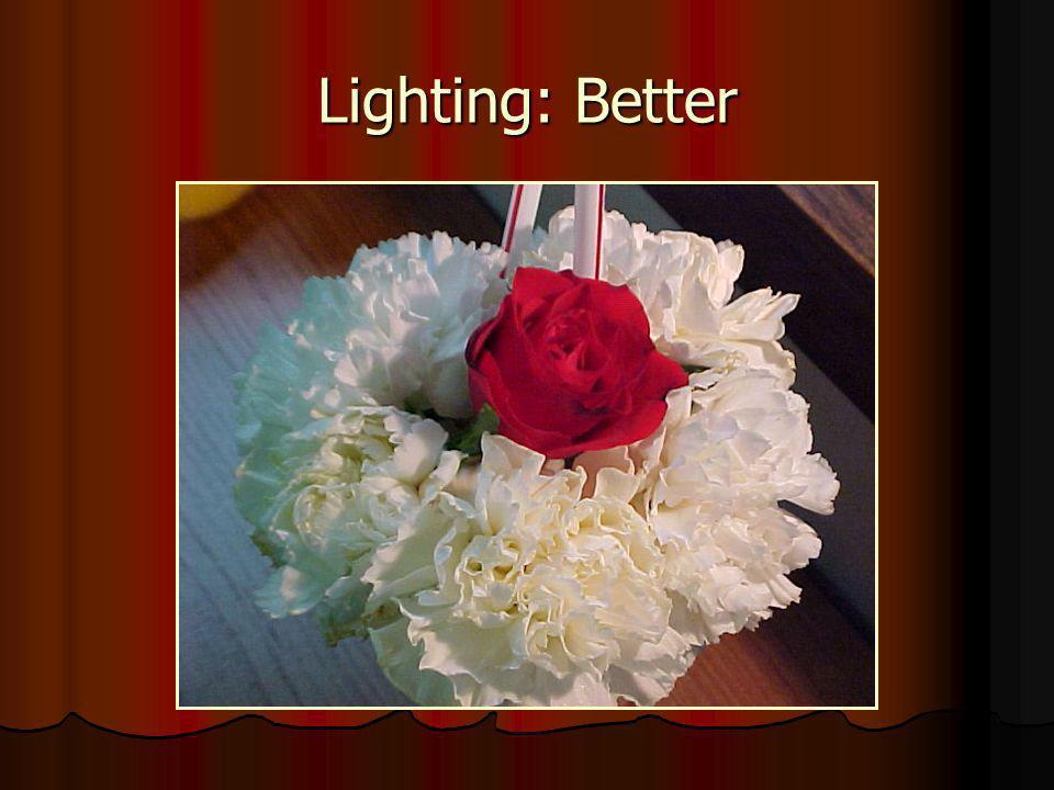 Lighting: Better