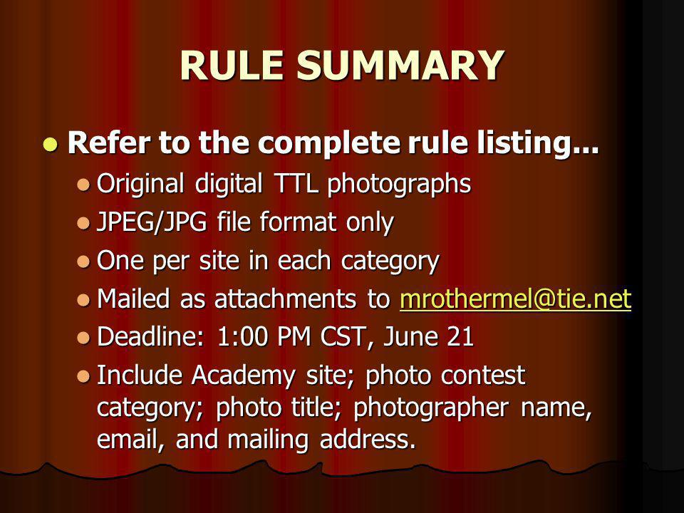 RULE SUMMARY Refer to the complete rule listing... Refer to the complete rule listing... Original digital TTL photographs Original digital TTL photogr