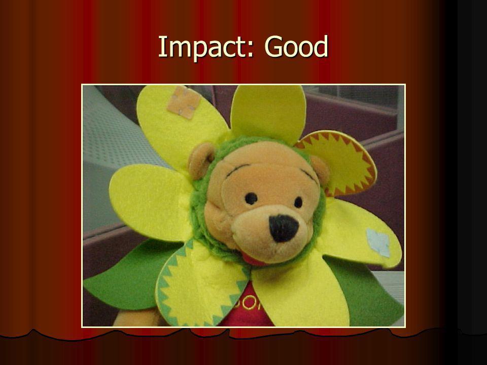 Impact: Good