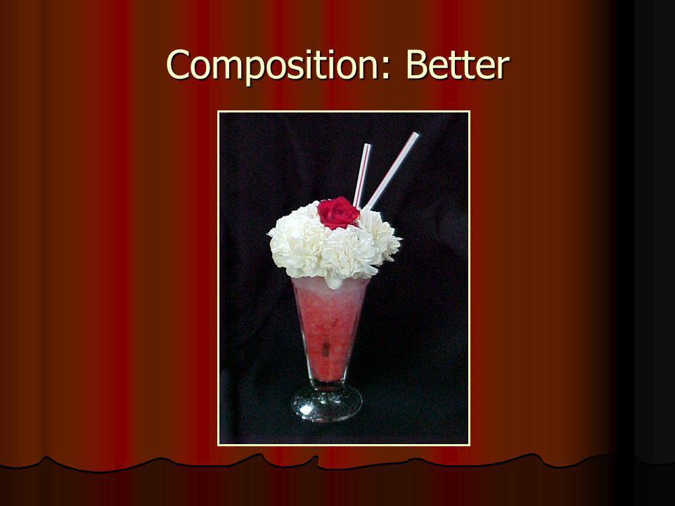 Composition: Better