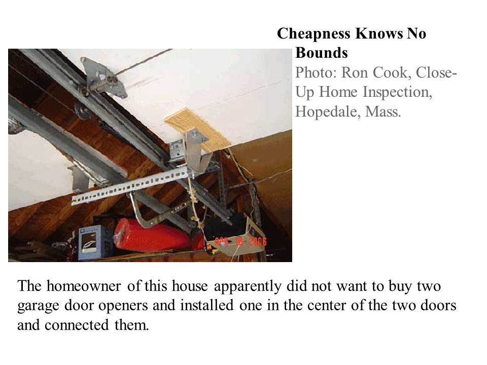 Cheapness Knows No Bounds Photo: Ron Cook, Close- Up Home Inspection, Hopedale, Mass. The homeowner of this house apparently did not want to buy two g