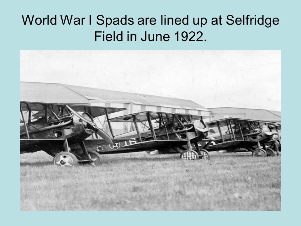 World War I Spads are lined up at Selfridge Field in June 1922.