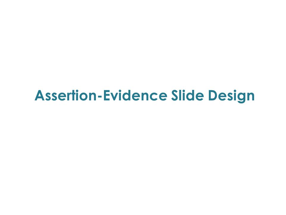 Assertion-Evidence Slide Design