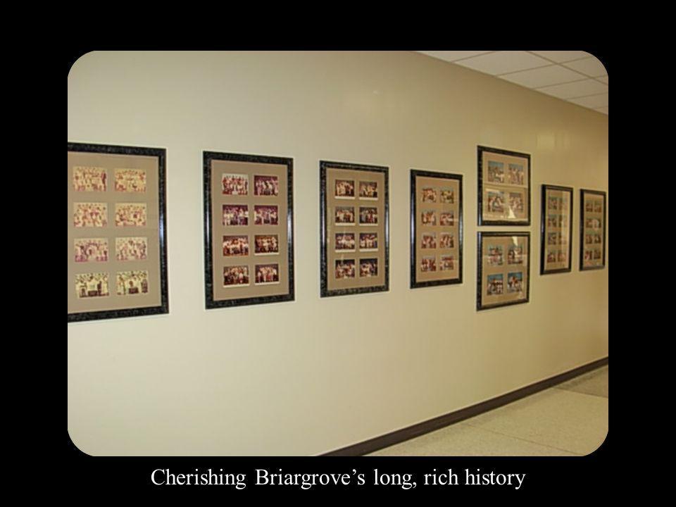 Cherishing Briargroves long, rich history