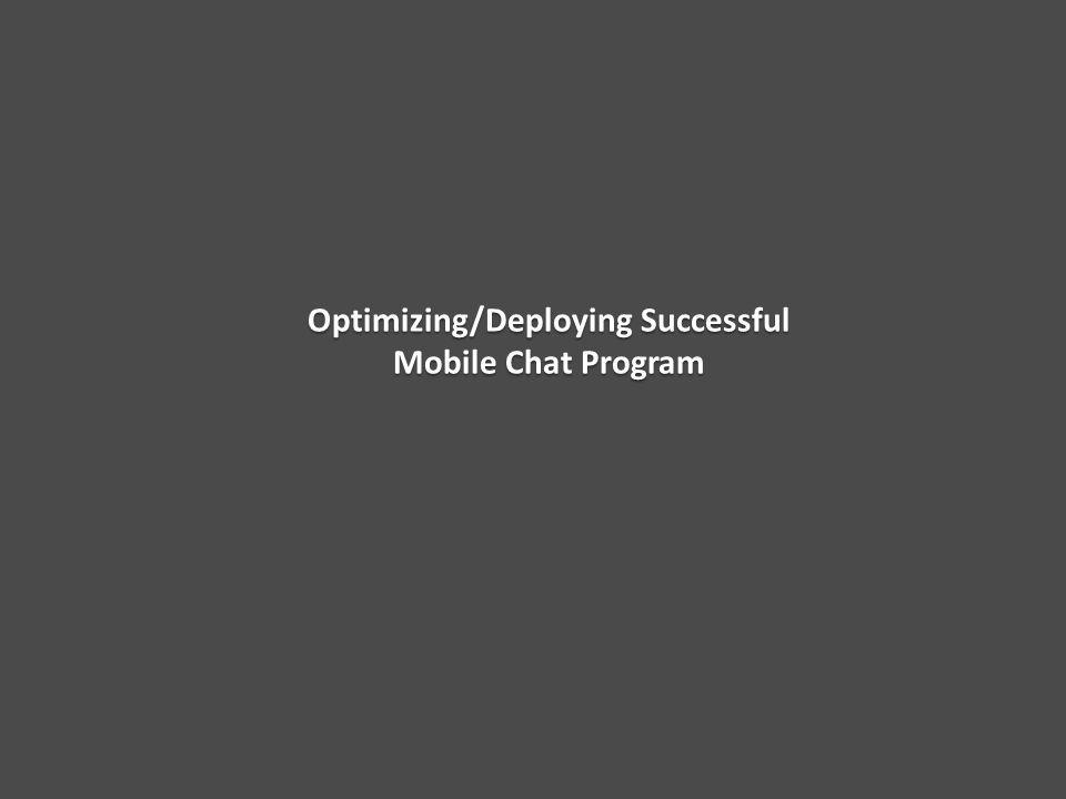 Optimizing/Deploying Successful Mobile Chat Program