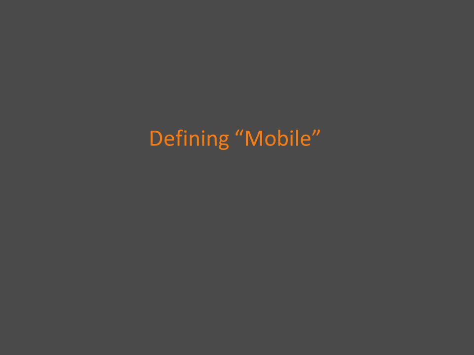 Defining Mobile