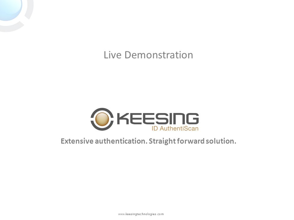 Extensive authentication. Straight forward solution. Live Demonstration www.keesingtechnologies.com