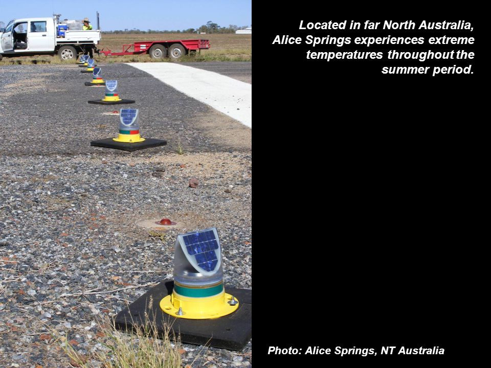 Photo: Alice Springs, NT Australia Located in far North Australia, Alice Springs experiences extreme temperatures throughout the summer period.