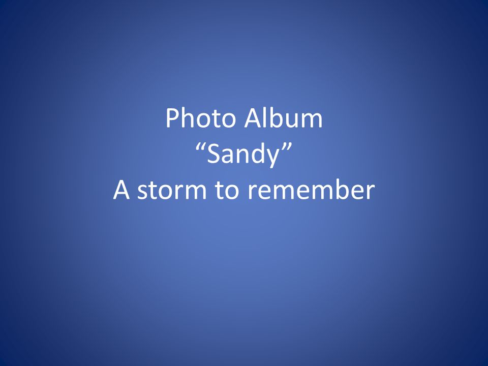 Photo Album Sandy A storm to remember