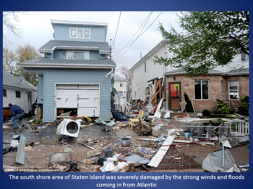 The south shore area of Staten Island was severely damaged by the strong winds and floods coming in from Atlantic