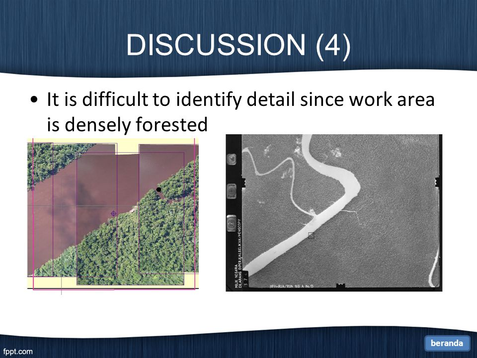 DISCUSSION (4) It is difficult to identify detail since work area is densely forested beranda