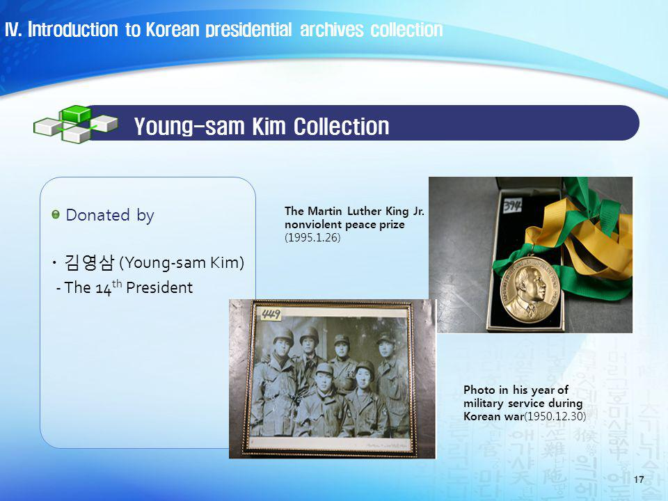 · (Young-sam Kim) - The 14 th President 17 Donated by Young-sam Kim Collection The Martin Luther King Jr.