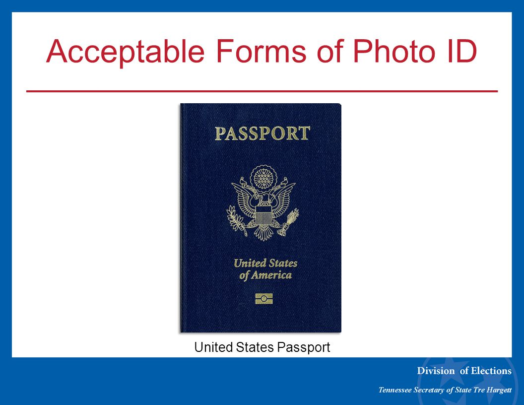 Acceptable Forms of Photo ID United States Passport