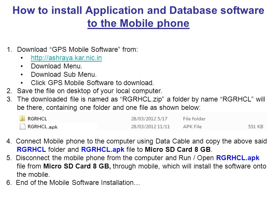 How to install Application and Database software to the Mobile phone 1.Download GPS Mobile Software from: http://ashraya.kar.nic.in Download Menu.