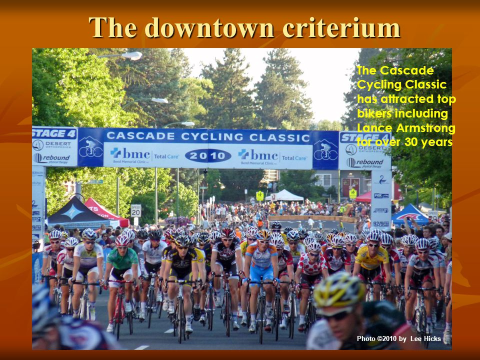 The downtown criterium The Cascade Cycling Classic has attracted top bikers including Lance Armstrong for over 30 years Photo ©2010 by Lee Hicks