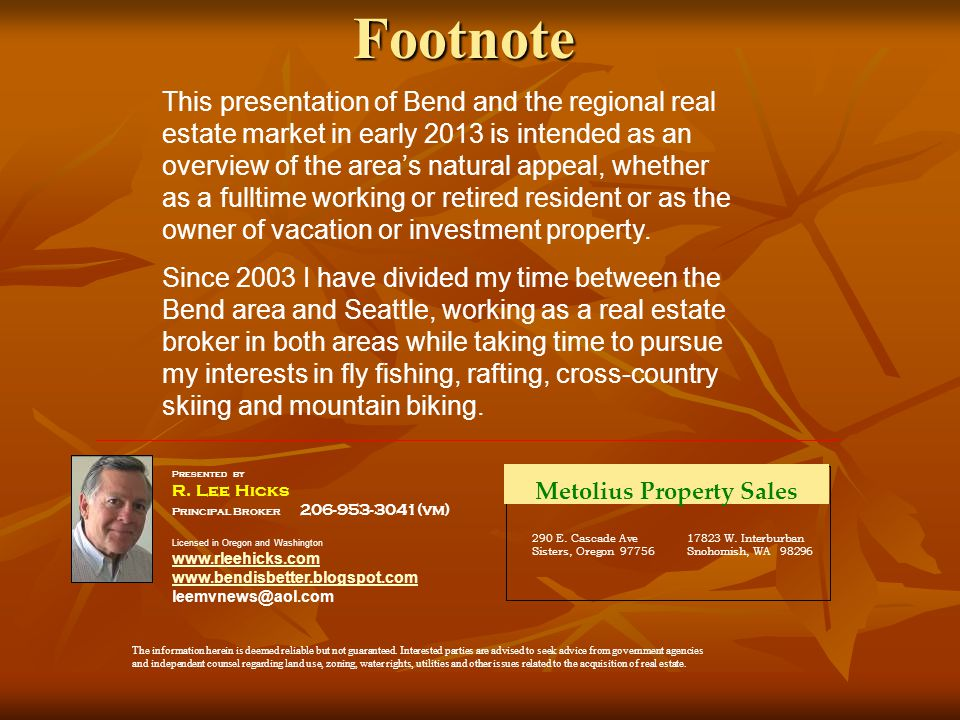Footnote Presented by R. Lee Hicks Principal Broker 206-953-3041(vm) Licensed in Oregon and Washington www.rleehicks.com www.rleehicks.com www.bendisb