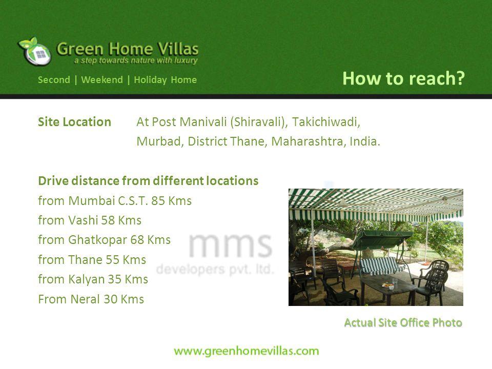 Site Location At Post Manivali (Shiravali), Takichiwadi, Murbad, District Thane, Maharashtra, India. Drive distance from different locations from Mumb