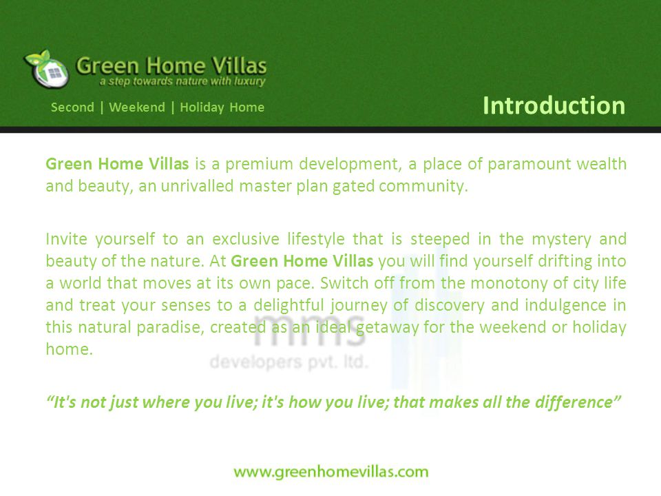 Introduction Green Home Villas is a premium development, a place of paramount wealth and beauty, an unrivalled master plan gated community. Invite you