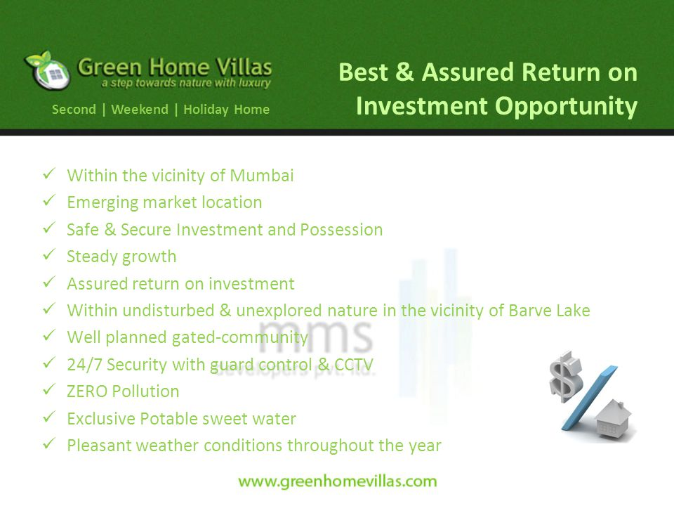 Best & Assured Return on Investment Opportunity Within the vicinity of Mumbai Emerging market location Safe & Secure Investment and Possession Steady growth Assured return on investment Within undisturbed & unexplored nature in the vicinity of Barve Lake Well planned gated-community 24/7 Security with guard control & CCTV ZERO Pollution Exclusive Potable sweet water Pleasant weather conditions throughout the year Second | Weekend | Holiday Home