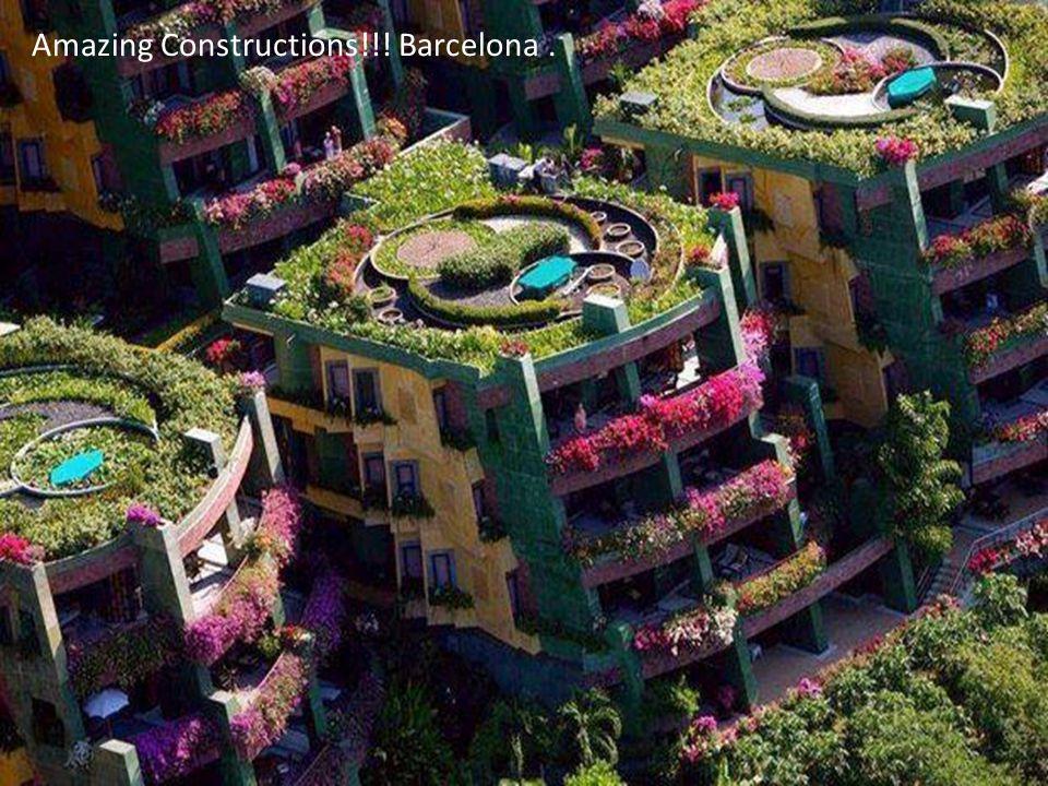 Amazing Constructions!!! Barcelona.
