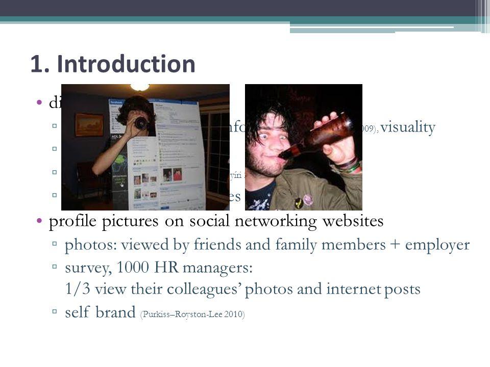 1. Introduction digital change: involvement of image information (Schlobinski 2009), visuality iconic turn (Gottfried Boehm) visual communication (Nyí