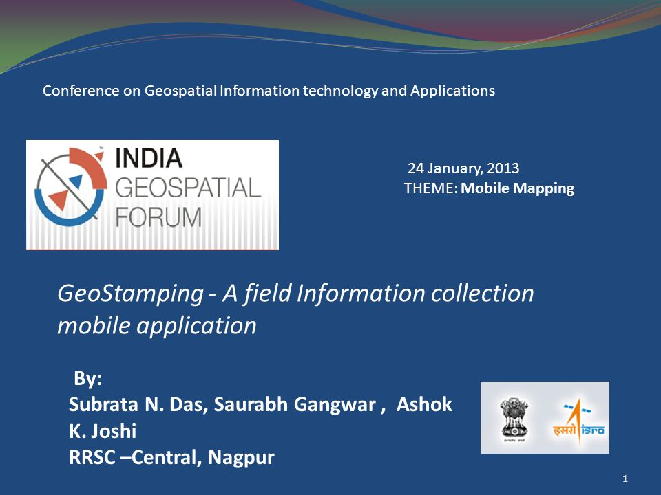 GeoStamping - A field Information collection mobile application 1 By: Subrata N.