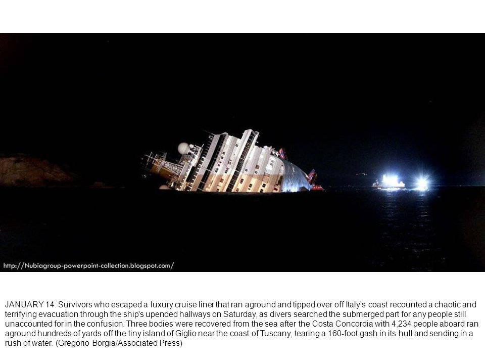 Giglio, Italy The Costa Concordia shortly after it ran aground.