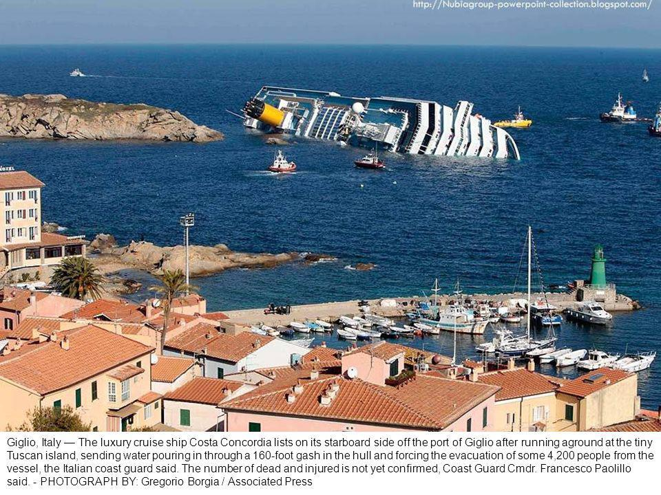Giglio, Italy A huge gash was torn in the ship s hull when it ran aground on rocks off the Tuscan coast.