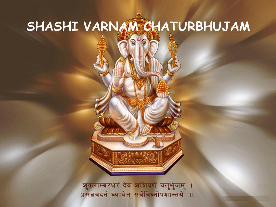 SHASHI VARNAM CHATURBHUJAM