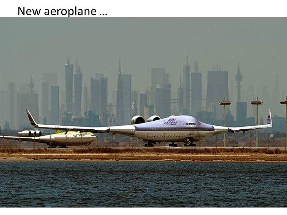 New aeroplane …